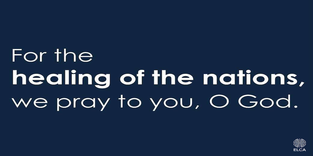 For the healing of the nations, we pray to you, O God
